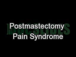 Postmastectomy Pain Syndrome