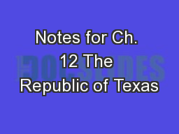 Notes for Ch. 12 The Republic of Texas