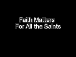 Faith Matters For All the Saints