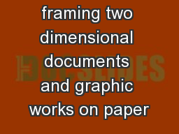 Matting and framing two dimensional documents and graphic works on paper
