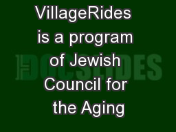 VillageRides  is a program of Jewish Council for the Aging