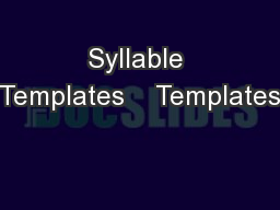 Syllable Templates    Templates