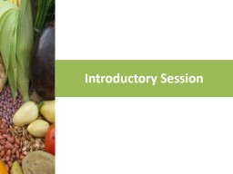 Introductory Session Session objectives