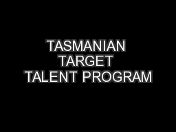 TASMANIAN TARGET TALENT PROGRAM