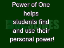 Power of One helps students find and use their personal power!