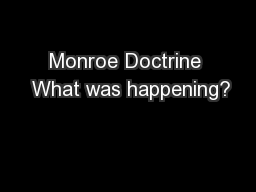 Monroe Doctrine  What was happening?