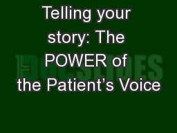 Telling your story: The POWER of the Patient's Voice