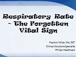 Respiratory Rate � The Forgotten Vital Sign