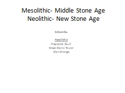 Mesolithic- Middle Stone Age
