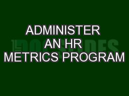ADMINISTER AN HR METRICS PROGRAM PowerPoint PPT Presentation