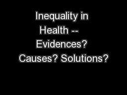 Inequality in Health --   Evidences? Causes? Solutions?