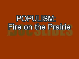 POPULISM:   Fire on the Prairie