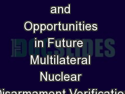 Technical challenges and Opportunities in Future  Multilateral Nuclear Disarmament Verification