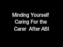 Minding Yourself Caring For the Carer  After ABI