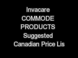 Invacare COMMODE PRODUCTS Suggested Canadian Price Lis