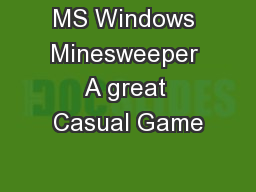 MS Windows Minesweeper A great Casual Game