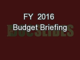 FY  2016 Budget Briefing