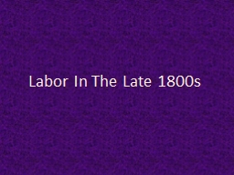 Labor In The Late 1800s Labor Force Distribution