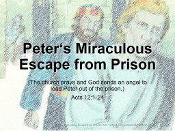 (The church prays and God sends an angel to lead Peter out of the prison.)