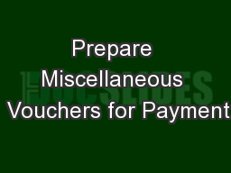 Prepare Miscellaneous  Vouchers for Payment