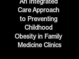 An Integrated Care Approach to Preventing Childhood Obesity in Family Medicine Clinics PowerPoint Presentation, PPT - DocSlides