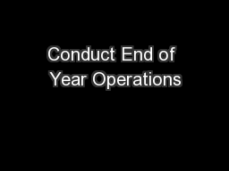 Conduct End of Year Operations