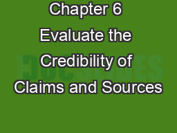 Chapter 6 Evaluate the Credibility of Claims and Sources PowerPoint PPT Presentation