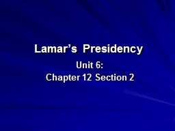 Lamar's Presidency Unit 6:
