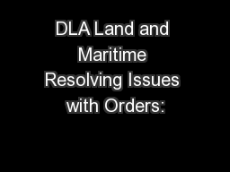 DLA Land and Maritime Resolving Issues with Orders: