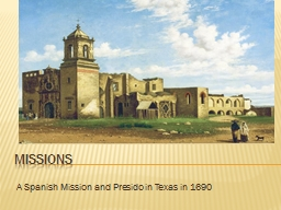 Missions A Spanish Mission and Presido in Texas in 1690