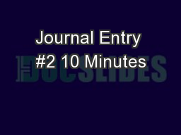 Journal Entry #2 10 Minutes