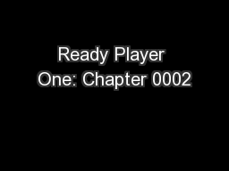 Ready Player One: Chapter 0002