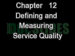 Chapter   12 Defining and Measuring Service Quality