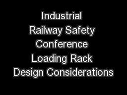 Industrial Railway Safety Conference Loading Rack Design Considerations