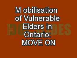 M obilisation  of Vulnerable Elders in Ontario: MOVE ON
