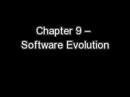 Chapter 9 – Software Evolution