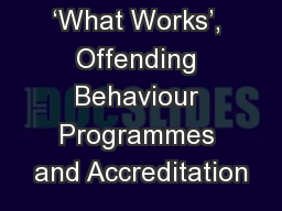 �What Works�, Offending Behaviour Programmes and Accreditation