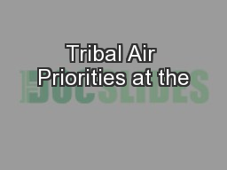 Tribal Air Priorities at the