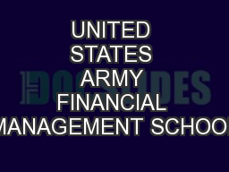 UNITED STATES ARMY FINANCIAL MANAGEMENT SCHOOL