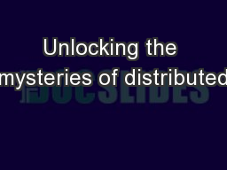 Unlocking the mysteries of distributed