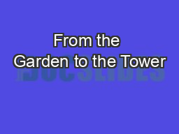 From the Garden to the Tower