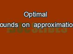 Optimal bounds  on  approximation