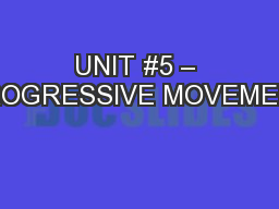 UNIT #5 – PROGRESSIVE MOVEMENT