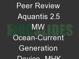 Water Power Peer Review Aquantis 2.5 MW Ocean-Current Generation Device- MHK