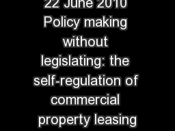 22 June 2010 Policy making without legislating: the self-regulation of commercial property leasing