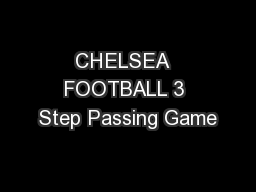 CHELSEA  FOOTBALL 3 Step Passing Game