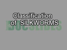 Classification  of  SILKWORMS