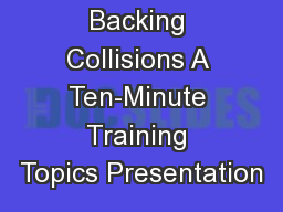 Backing Collisions A Ten-Minute Training Topics Presentation