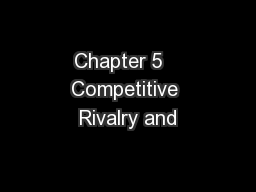Chapter 5   Competitive Rivalry and