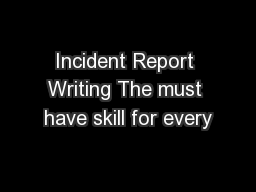 Incident Report Writing The must have skill for every
